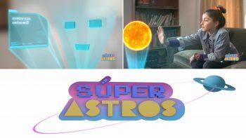 """""""Súper Astros"""": la serie para niños que invita a descubrir los misterios del Universo"""